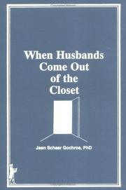 Cover of: When husbands come out of the closet | Jean S. Gochros