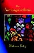 The Astrologer's Guide by William Lilly