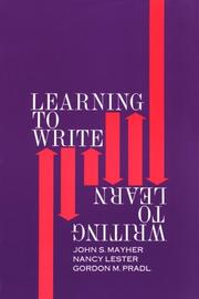 Cover of: Learning to write/writing to learn | John Sawyer Mayher