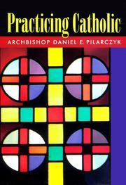 Cover of: Practicing Catholic | Daniel E. Pilarczyk