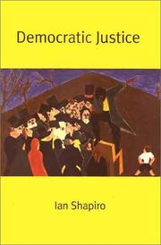 Cover of: Democratic Justice (The Institution for Social and Policy St) | Ian Shapiro