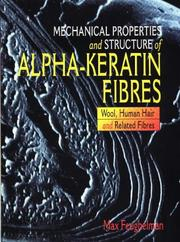 Cover of: Mechanical Properties and Structure of Alpha-Keratin Fibers