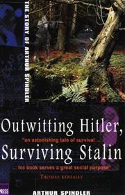 Cover of: Outwitting Hitler, surviving Stalin | Arthur Spindler