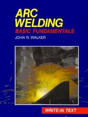 Cover of: Arc welding: basic fundamentals