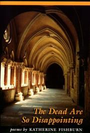 Cover of: The Dead Are So Disappointing | Katherine Fishburn