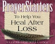 Cover of: PrayerStarters to help you heal after loss