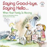 Cover of: Saying good-bye, saying hello-- when your family is moving