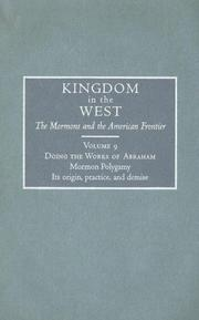 Cover of: Doing The Works of Abraham: Mormon Polygamy : Its Origin, Practice, and Demise (Kingdom in the West : the Mormons and the American Frontier, Volume 9)