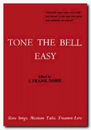 Cover of: Tone the Bell Easy (Publications of the Texas Folklore Society)