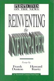 Cover of: Reinventing the newspaper | Frank Denton