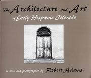 Cover of: The architecture and art of early Hispanic Colorado