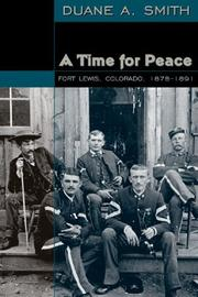 Cover of: A Time for Peace: Fort Lewis, Colorado, 1878-1891