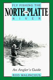 Fly fishing the North Platte River by Rod Walinchus