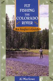 Fly fishing the Colorado River by Al Marlowe
