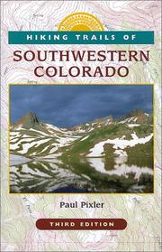 Hiking Trails of Southwestern Colorado by Paul Pixler