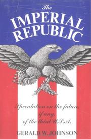 Cover of: The Imperial Republic | Johnson, Gerald W.