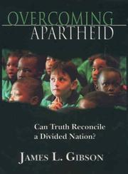 Overcoming apartheid by Gibson, James L.