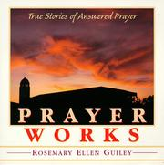 Cover of: Prayer works: true stories of answered prayer