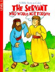 Cover of: The Servant Who Would Not Forgive (Coloring/Activity Books) | J. Horace Germany