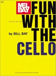Cover of: Mel Bay Fun With the Cello | Bill Bay