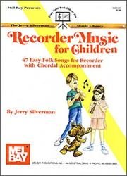 Cover of: Mel Bay Recorder Music for Children (Jerry Silverman Music Library) (Jerry Silverman Music Library)