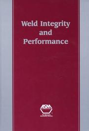 Cover of: Weld integrity and performance |