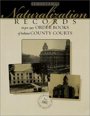 Cover of: An index to naturalization records in pre-1907 order books of Indiana county courts |