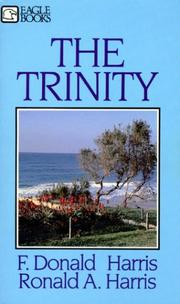 Cover of: The Trinity: is the doctrine biblical? | F. Donald Harris