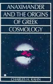 Anaximander and the origins of Greek cosmology by Charles H. Kahn