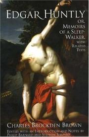 Cover of: Edgar Huntly; Or, Memoirs of a Sleep-Walker, With Related Texts