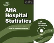 Cover of: AHA Hospital Statistics 2008 edition (book with MS Excel files on CD-ROM): The comprehensive reference source for analysis and comparison of hospital trends (Hospital Statistics (Book & CD-Rom))