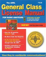Cover of: The Arrl General Class License Manual (Arrl General Class License Manual for the Radio Amateur) | Arrl