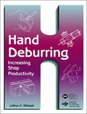 Cover of: Hand deburring : increasing shop productivity