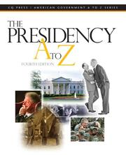 Cover of: The Presidency A to Z (Presidency A to Z) |