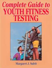 Cover of: Complete guide to youth fitness testing | Margaret J. Safrit
