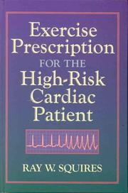 Cover of: Exercise prescription for the high-risk cardiac patient | Ray White Squires