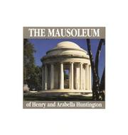 Cover of: mausoleum of Henry and Arabella Huntington | Diana G. Wilson