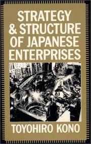 Cover of: Strategy and structure of Japanese enterprises