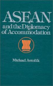 Cover of: ASEAN and the diplomacy of accommodation | Michael Antolik