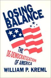 Cover of: Losing balance: the de-democratization of America