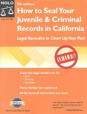 Cover of: How to seal your juvenile & criminal records in California