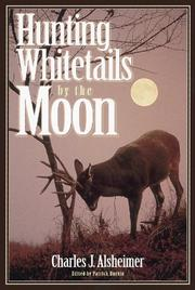 Cover of: Hunting Whitetails by the Moon | Charles J. Alsheimer