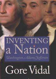 Cover of: Inventing a nation: Washington, Adams, Jefferson