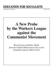 Cover of: A new probe by the Workers League against the Communist movement |