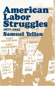 American labor struggles by Samuel Yellen
