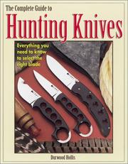 Cover of: The Complete Guide to Hunting Knives | Durwood Hollis