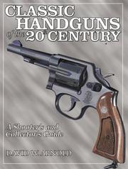 Cover of: Classic Handguns of the 20th Century