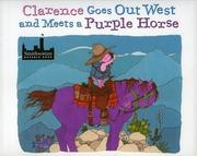 Cover of: Clarence goes Out West and meets a purple horse