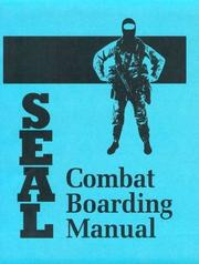 Cover of: SEAL Combat Boarding Manual | United States. Navy Dept.