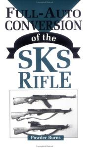 Cover of: Full-auto conversion of the SKS rifle